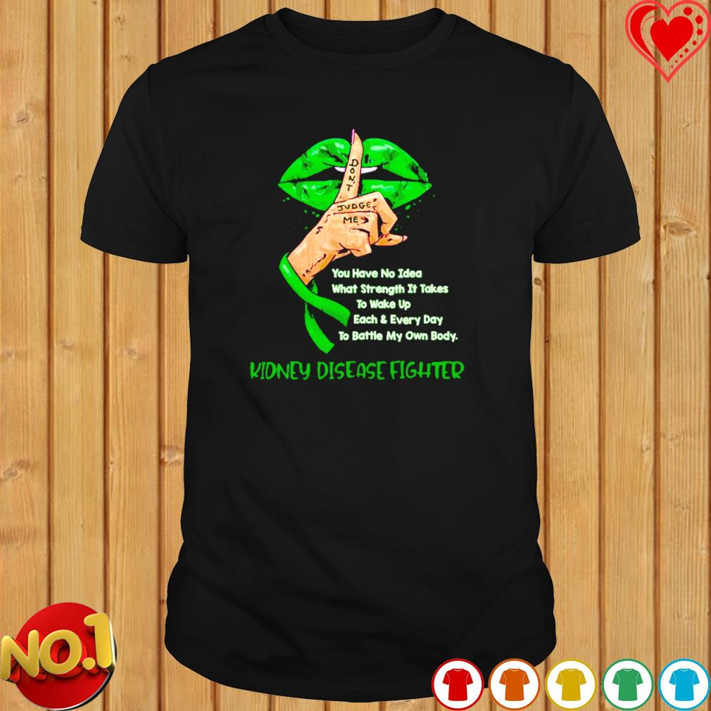 Irish lip kidney disease fighter you have no idea shirt