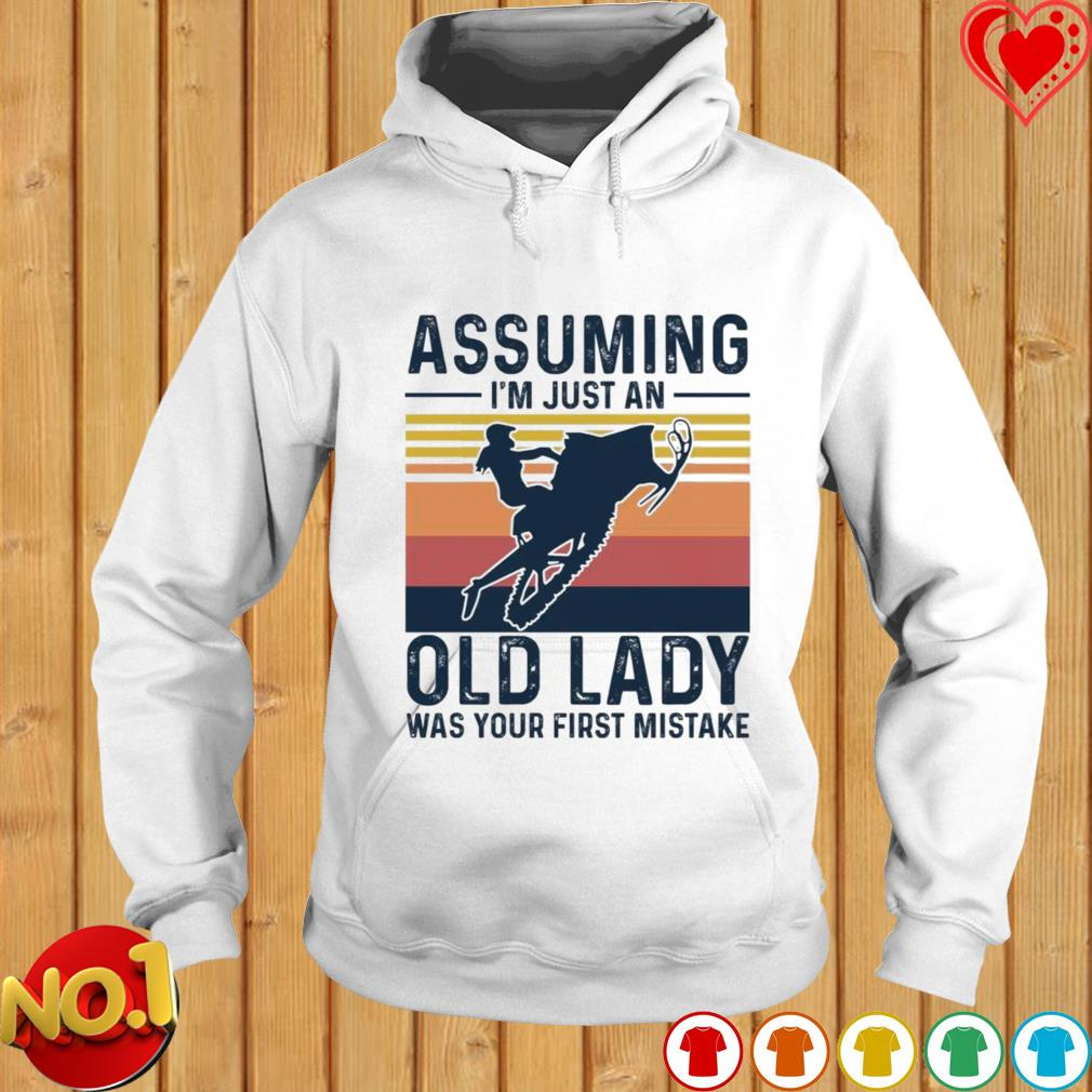 Snowmobile assuming I'm just an old lady was your first mistake s hoodie