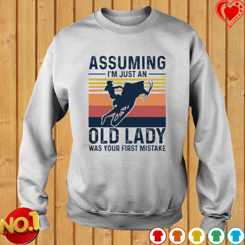 Snowmobile assuming I'm just an old lady was your first mistake s sweater
