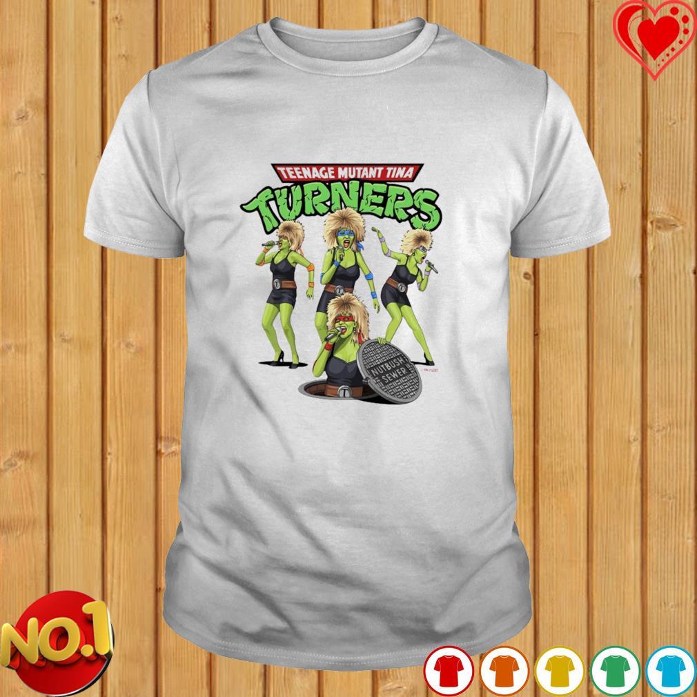 Teenage mutant tina turners nutbush sewer shirt