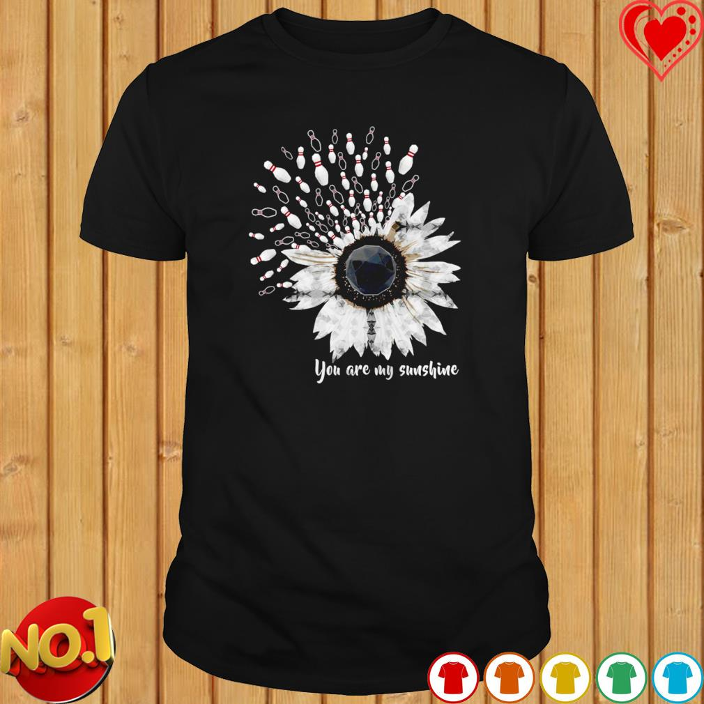 Bowling you are my sunshine sunflower dandelion shirt