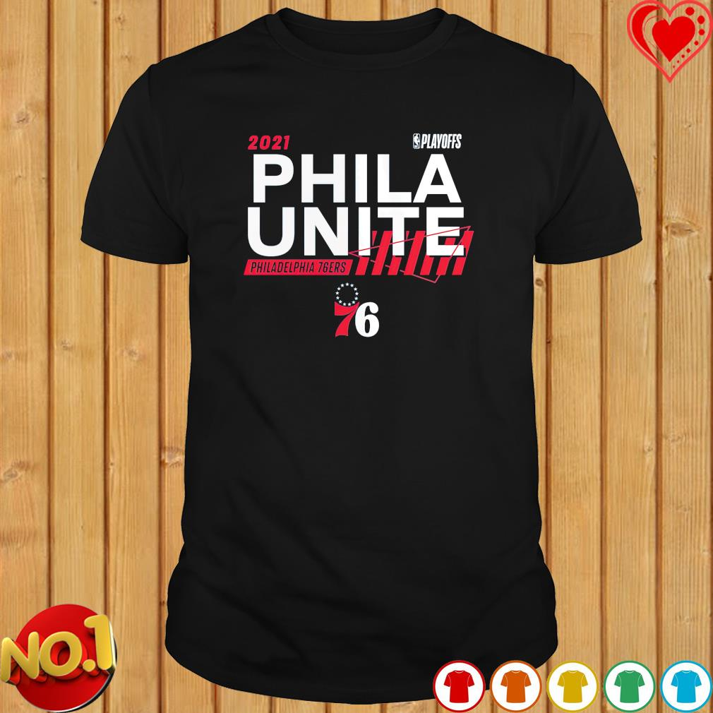 2021 NBA Playoffs Phila Unite Philadelphia 76ers shirt