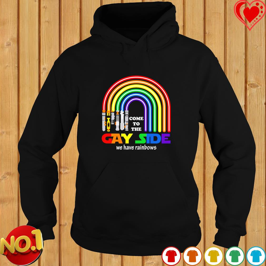 Lightsaber come to the gay side we have rainbows s hoodie