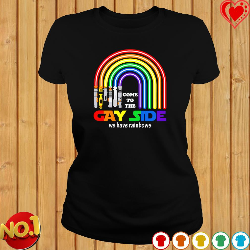 Lightsaber come to the gay side we have rainbows s ladies-tee