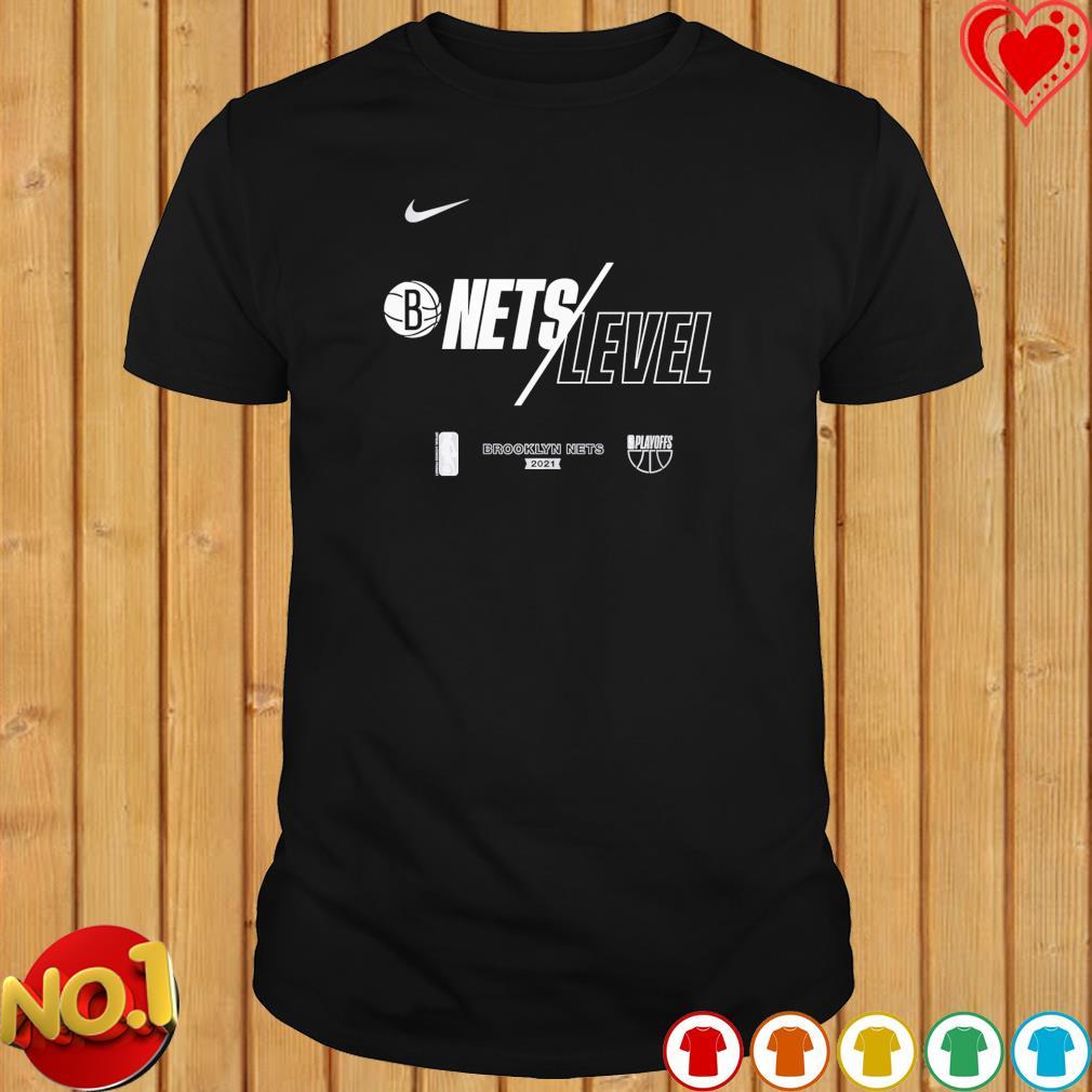 Nets Level Brooklyn Nets 2021 NBA Playoffs shirt